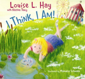 I Think I Am - Louise L Hay